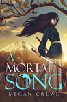 A Mortal Song by Megan Crewe — A Review