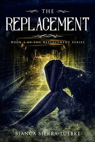 The Replacements by Bianca Sierra-Luebke | Book Review
